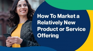 How-To-Market-a-Relatively-New-Product-or-Service-Offering