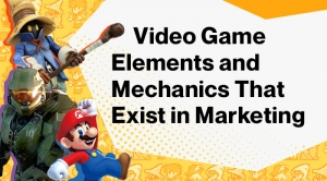 Video-Game-Elements-and-Mechanics-That-Exist-in-Marketing