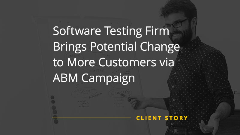 CS_SW_Software-Testing-Firm-Brings-Potential-Change-to-More-Customers-via-ABM-Campaign-img